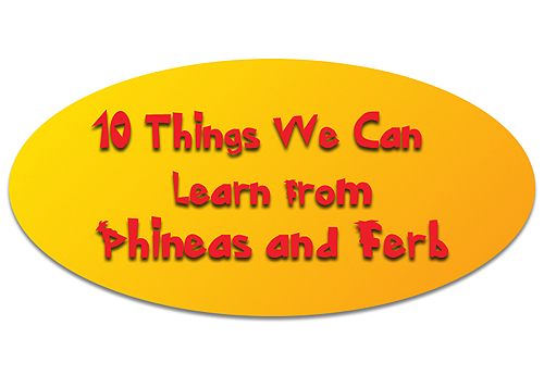 "A homeschool mom is inspired to take a humorous look at life lessons we can learn from the children's cartoon, ""Phineas and Ferb."""