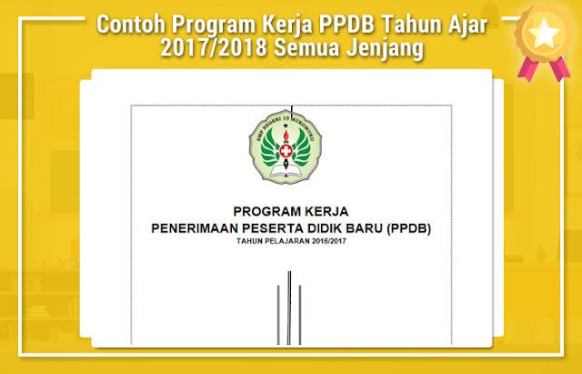 Contoh Program Kerja PPDB Tahun Ajar 2017/2018 Semua Jenjang