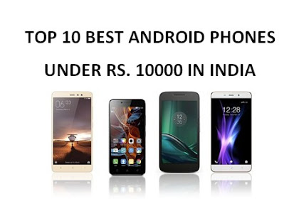 Top 10 List Of Best Android Phone Under Rs. 10000 in India