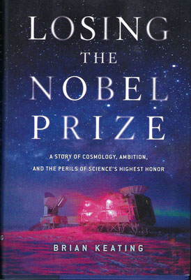 You can now read all about it (Source: Losing the Nobel Prize by Brian Keatin