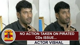 No Action taken on Pirated CDs Issue | Actor Vishal | Thanthi Tv
