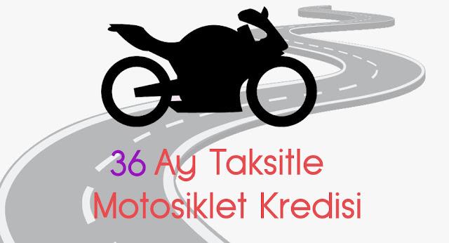 36 ay taksitle motosiklet kredisi