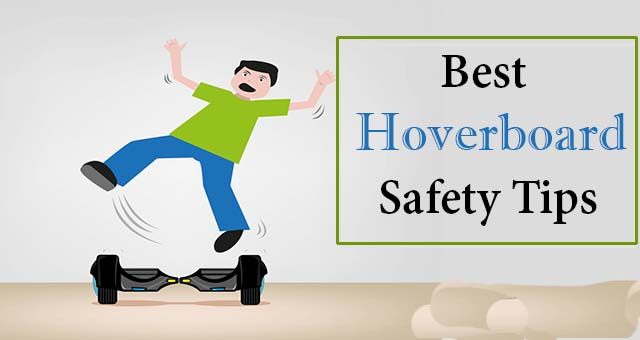 Best Hoverboard Safety Tips & Precautions ! (2019)