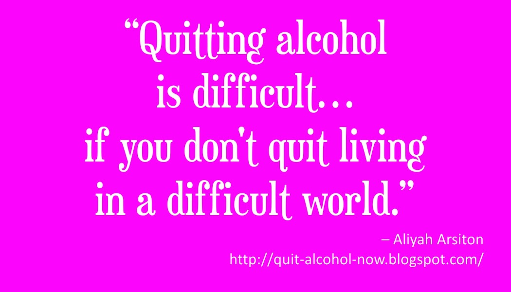 Quit Alcohol Now : Top 7 Reasons Why You Are Struggling To