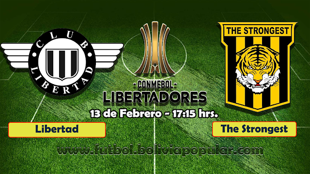 【En Vivo】 Libertad vs. The Strongest - Copa Libertadores 2019