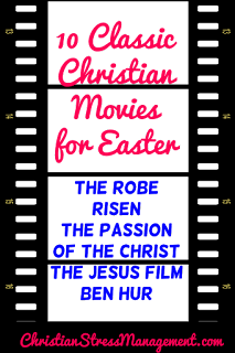10 Classic Christian Movies for Easter - The Robe, Risen, The Passion of the Christ, The Greatest Story Ever Told, The Jesus Film, Son of God, The Gospel of John, The Gospel According to Matthew, Ben Hur, Amazing Grace, Martin Luther