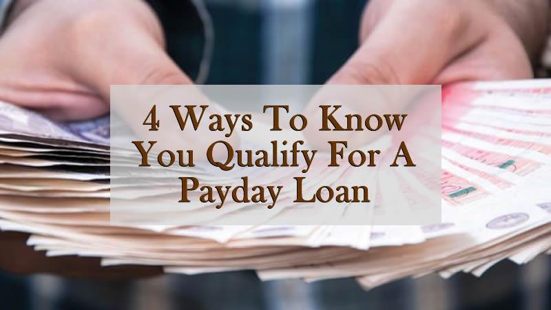 How to know you qualify for PayDay loan