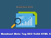 Membuat Meta Tag SEO Valid HTML 5 dengan Mudah