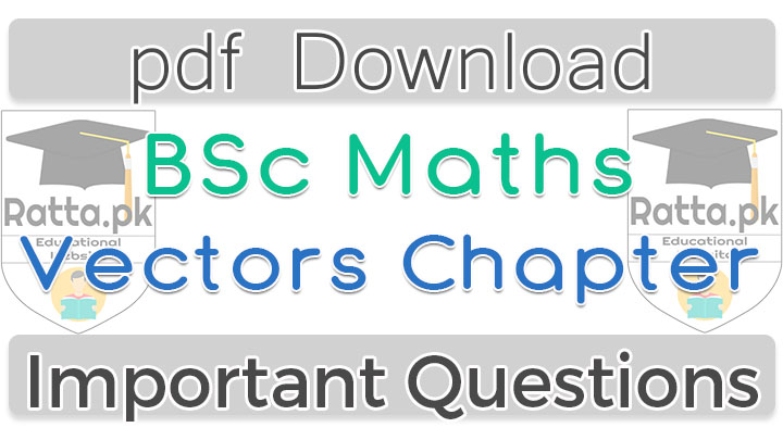 BSc Maths Vector Important Questions - Vector Analysis