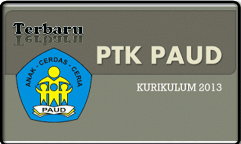 Download PTK PAUD Terbaru Kurikulum 2013