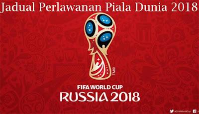 Jadual Perlawanan Piala Dunia 2018 Waktu Malaysia
