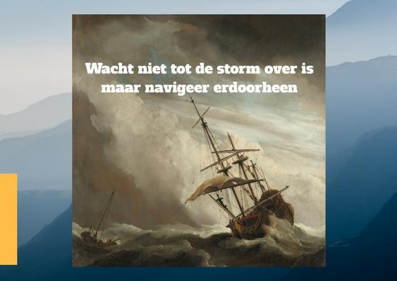 wacht niet tot de storm over is maar navigeer er doorheen