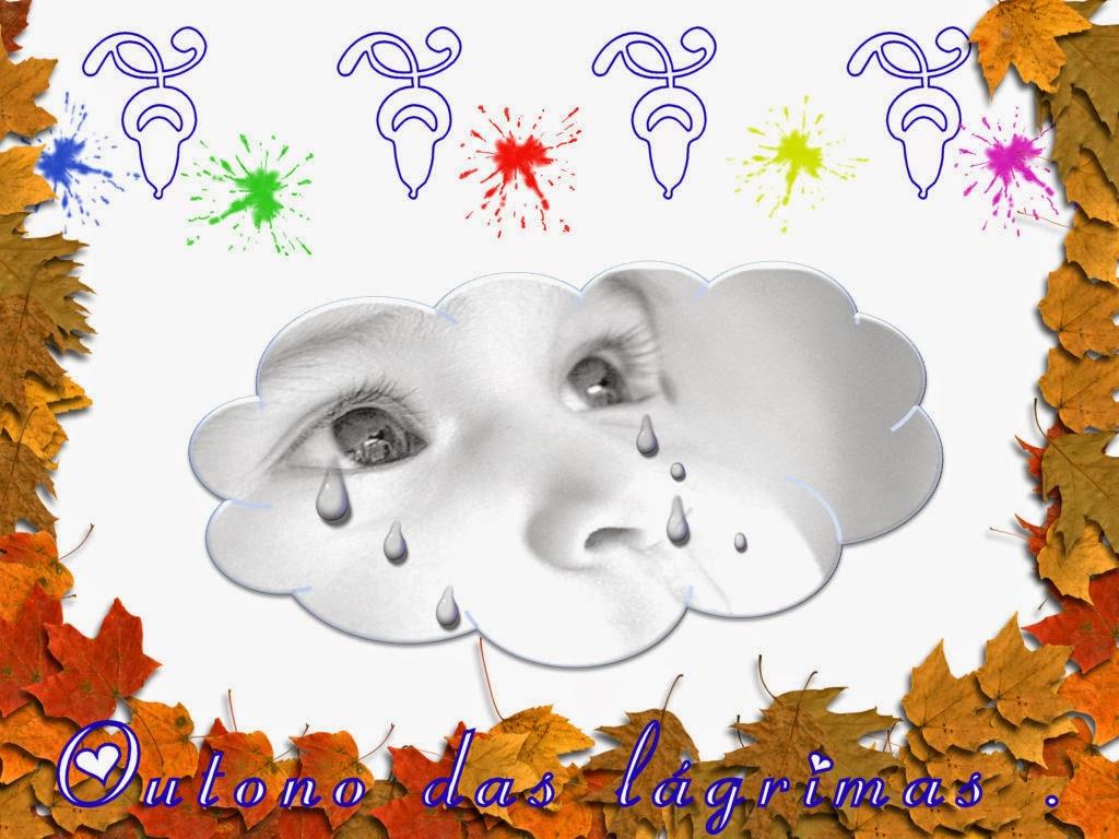 Só ficou o Outono das lágrimas …