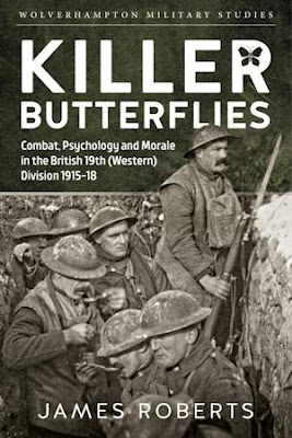 Killer Butterflies: Combat, Psychology & Morale in the British 19th (Western) Division 1915-18
