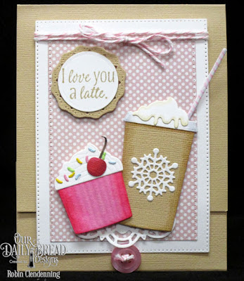 Our Daily Bread Designs, Pull Up Card, I Love Coffe, Beverage Cups, Doily, Pierced Rectangles, Pastel Paper Pack, By Robin Clendenning