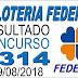 Resultado da Loteria Federal concurso 5314 (29/08/2018)