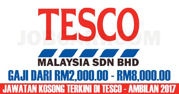 Jawatan Kosong Terbaru Di Tesco Malaysia Pelbagai Negeri Gaji Rm2 000 00 Rm8 000 00 Jobcari Com Jawatan Kosong Terkini