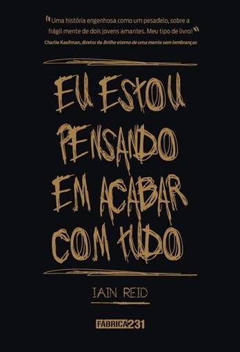 Eu estou pensando em acabar com tudo - Iain Reid