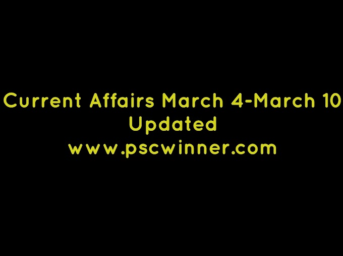 Current Affairs March 4- March 10 Updated