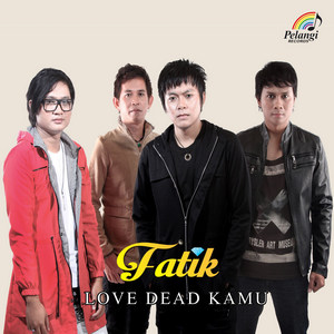 Fatik - Love Dead Kamu