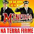 CD (AO VIVO) MNEIRÃO O TREM DA SAUDADE NA TERRA FIRME (DJ PAULINHO BOY) 16-09-2018