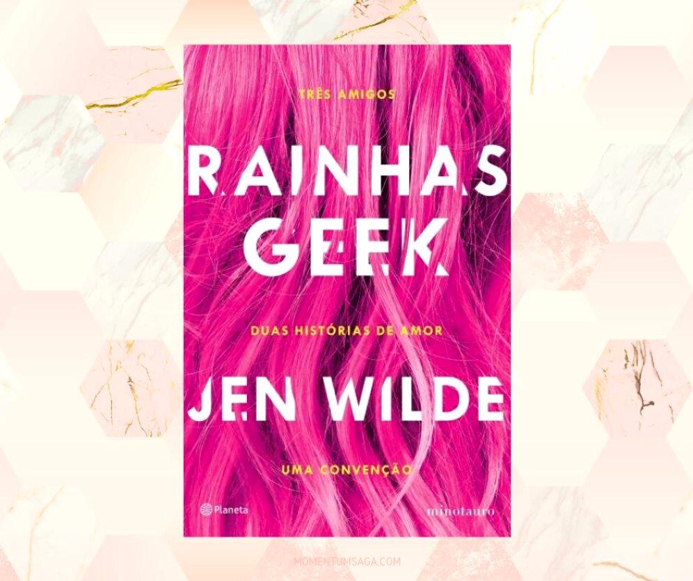 Resenha: Rainhas Geek, de Jen Wilde