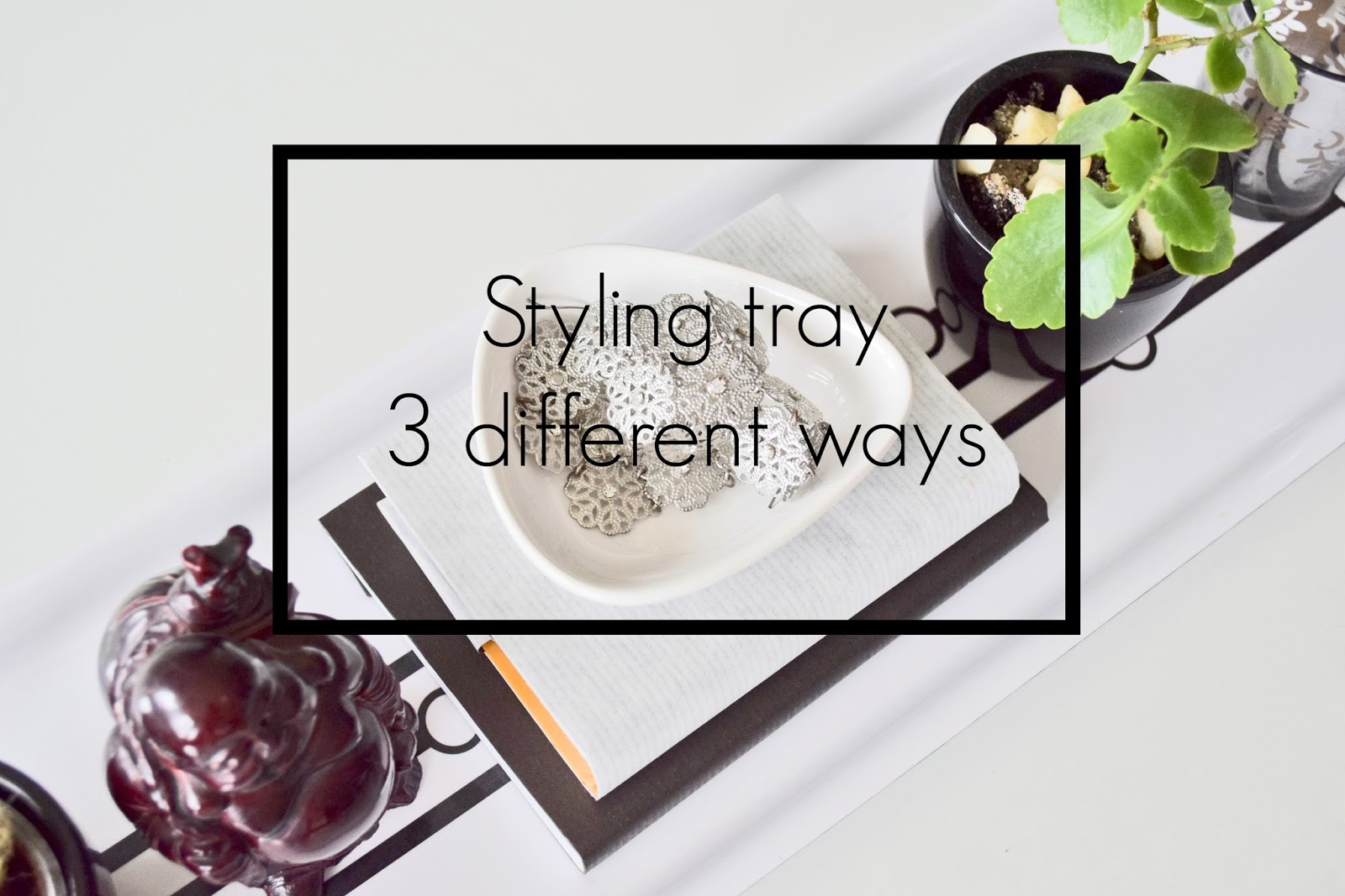 trays styling