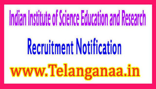 Indian Institute of Science Education ResearchIISER Recruitment Notification 2017