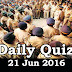 Daily Current Affairs Quiz - 21 Jun 2016