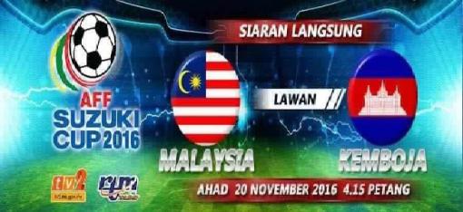 Live Streaming Keputusan Malaysia Vs Kemboja Piala AFF Suzuki 20 November 2016