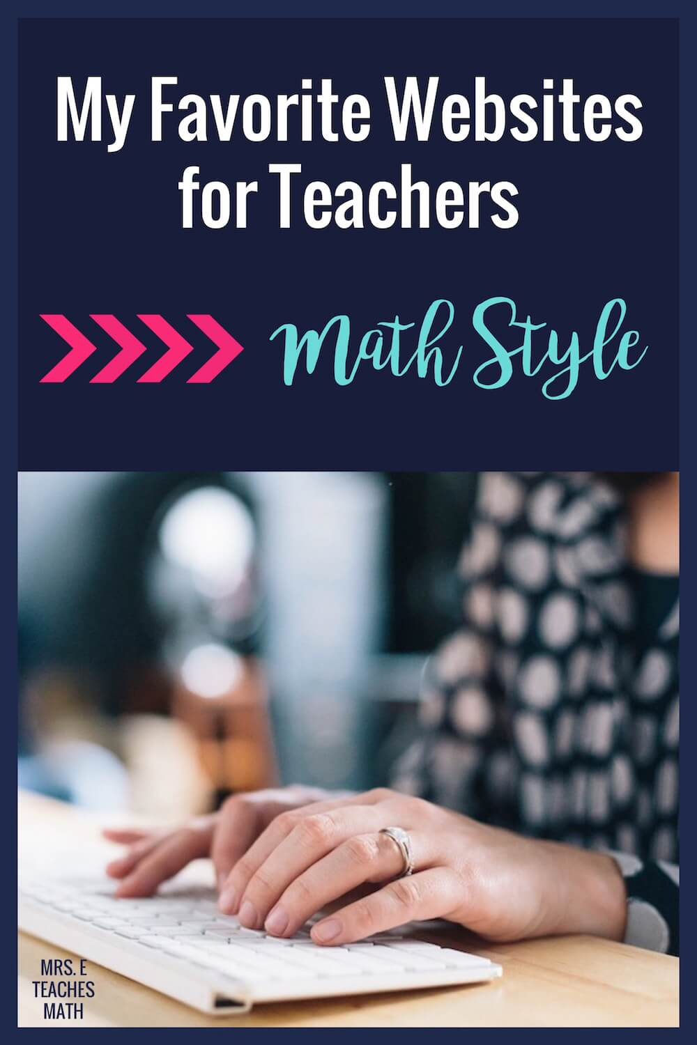 My Favorite Websites for Math Teachers | Mrs. E Teaches Math