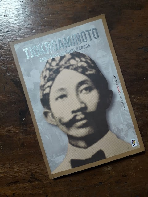 (Review Buku) Tjokroaminoto : Guru Para Pendiri Bangsa - Seri Buku TEMPO