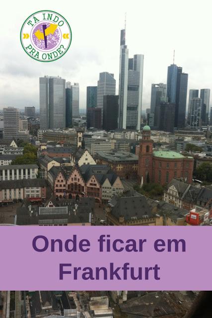 Onde ficar em Frankfurt (Alemanha)?