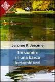 Tre uomini in barca di Jerome Klapka Jerome