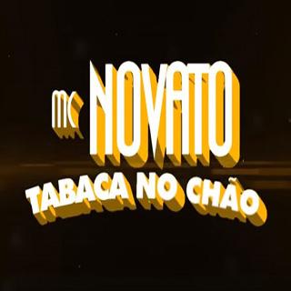 Baixar Tabaca no Chão MC Novato Mp3 Gratis