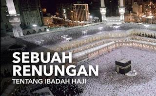 Sebuah Renungan Ibadah Haji, Daftar Haji, Asep Lukman 0821-1177-8165
