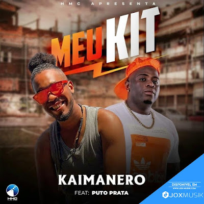 Kaimanero Feat Puto Prata - Meu Kit