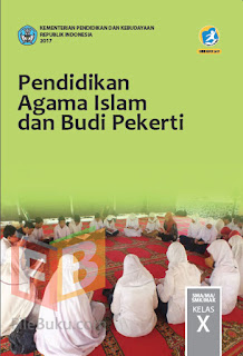Pendidikan Agama Islam Buku Siswa Kelas 10/X Kurikulum 2013 Revisi 2017
