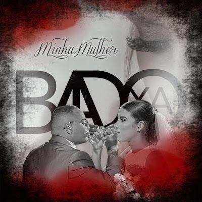Badoxa - Minha Mulher (Kizomba) 2019