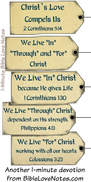 We live in Christ, We live Through Christ, We live for Christ
