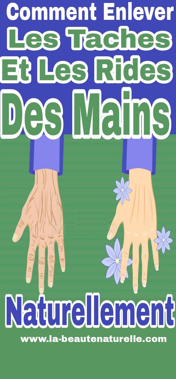 Comment enlever les taches et les rides des mains naturellement