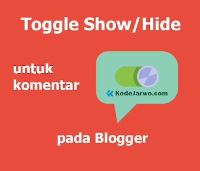 Cara Memasang Toggle Show/Hide untuk Komentar Blogger Pure CSS