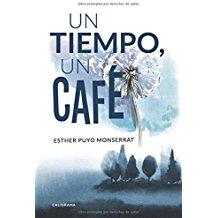 Un tiempo, un café, Ester Puyo Monserrat