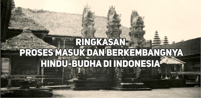 Ringkasan Proses Masuk dan Berkembangnya Hindu-Budha di Indonesia