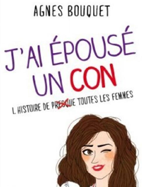 {Lecture} J'ai épousé un con - Agnès Bouquet