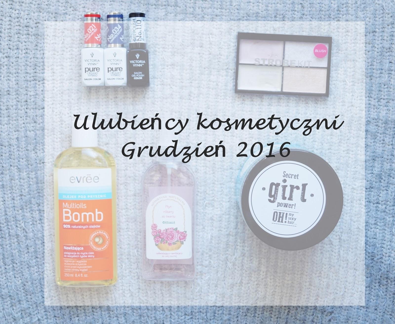 Ulubieńcy kosmetyczni - Grudzień 2016