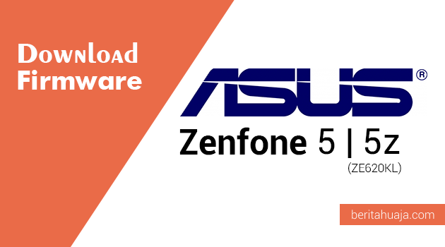 Download Firmware Asus Zenfone 5 | 5z (ZE620KL)