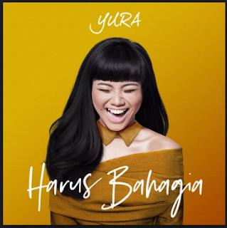 Download Lagu Yura Yunita Harus Bahagia Mp3, Yura Yunita, Lagu Pop, 2018