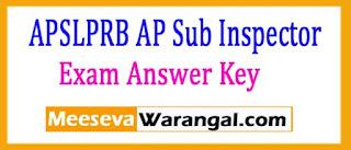 APSLPRB AP Sub Inspector of Police SI Exam Answer Key 2017