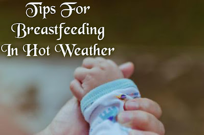 Tips For Breastfeeding In Hot Weather